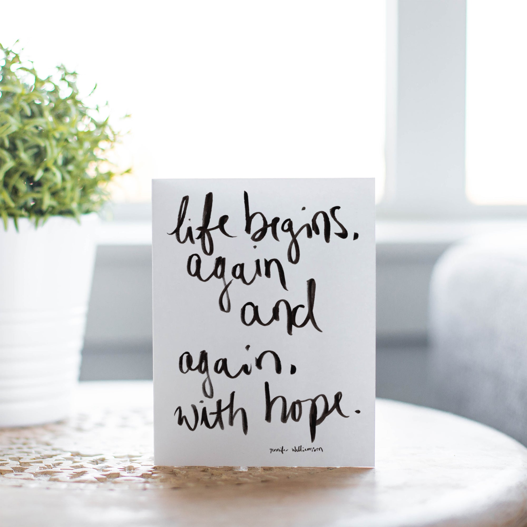 Life Begins With Hope Hand Lettered Encouragement Card