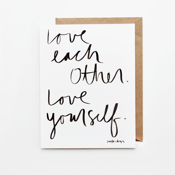 Love Each Other. Love Yourself. Hand Lettered Encouragement Card