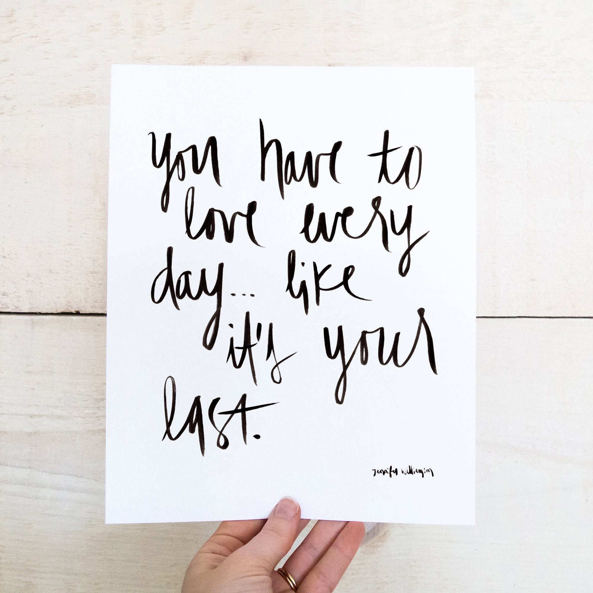Love Every Day Like It's Your Last Hand Lettered Word Art Print
