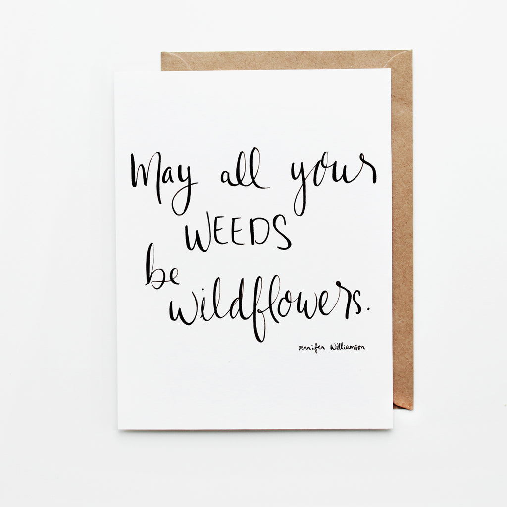 May All Your Weeds Be Wildflowers Hand Lettered Prayer Encouragement Card