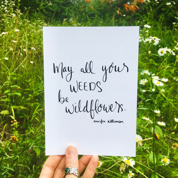 May All Your Weeds Be Wildflowers Handwritten Prayer Art Print by Jennifer Williamson