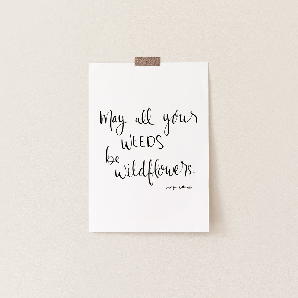 May All Your Weeds Be Wildflowers Hand Lettered Prayer Art Print