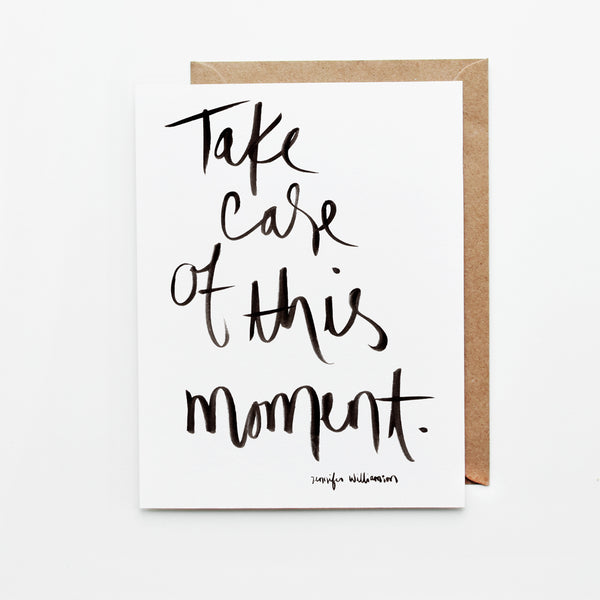 Take Care of This Moment Hand Lettered Encouragement Card