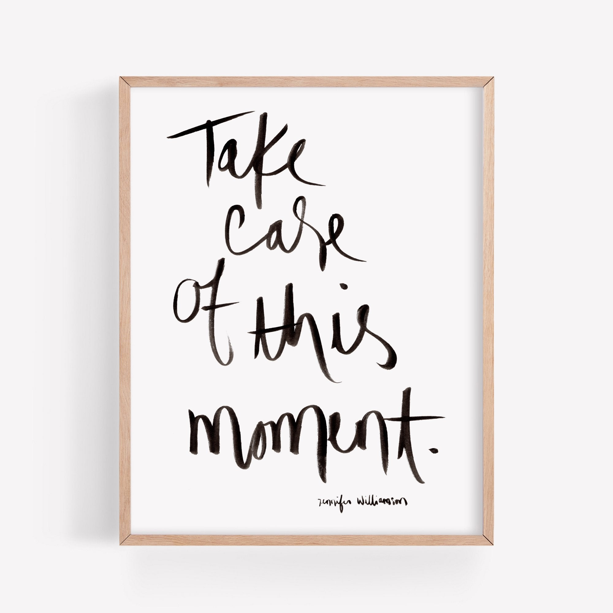 Take Care of This Moment Hand Lettered Word Art Print