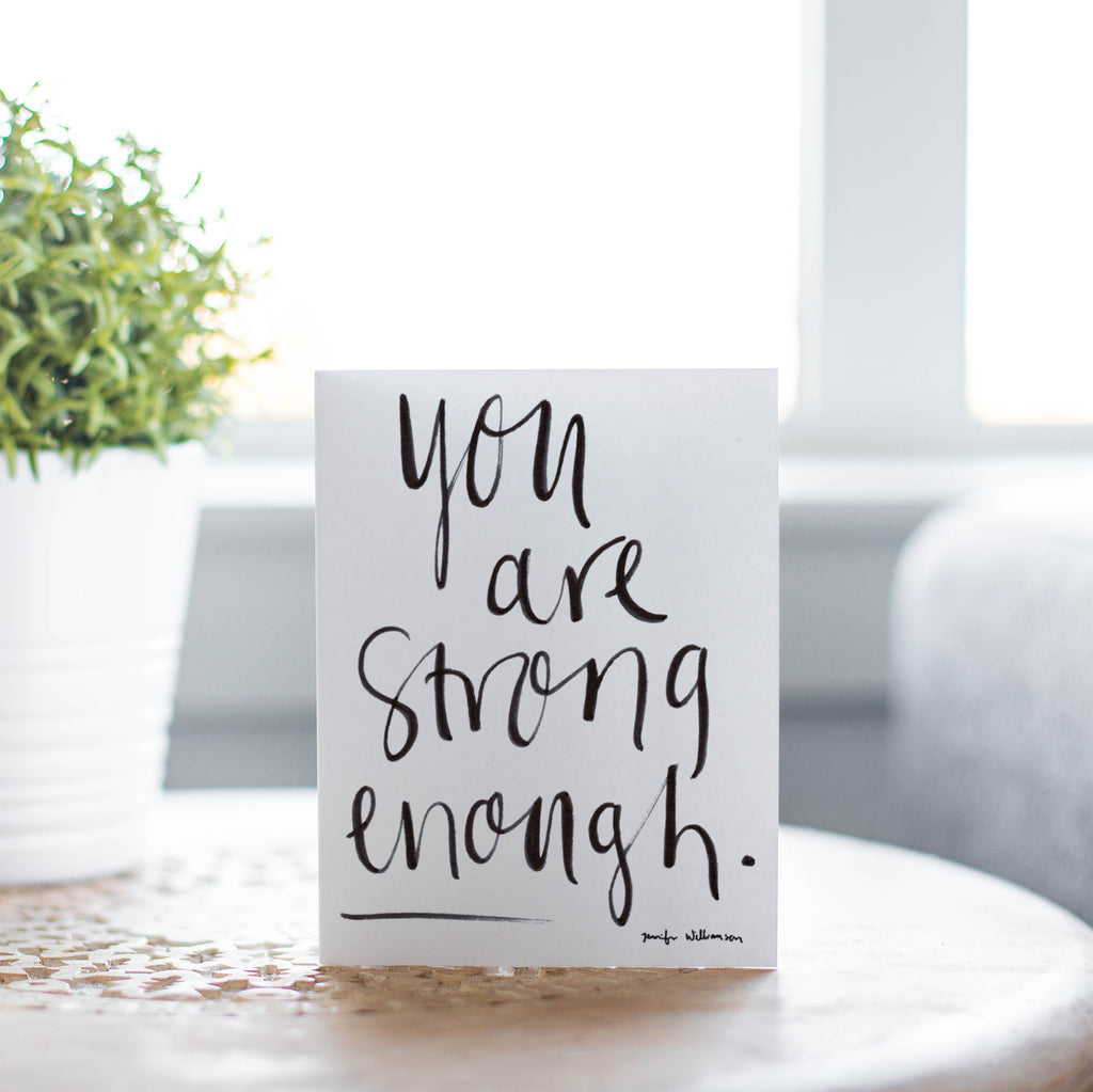 You Are Strong Enough Hand Lettered Encouragement Card