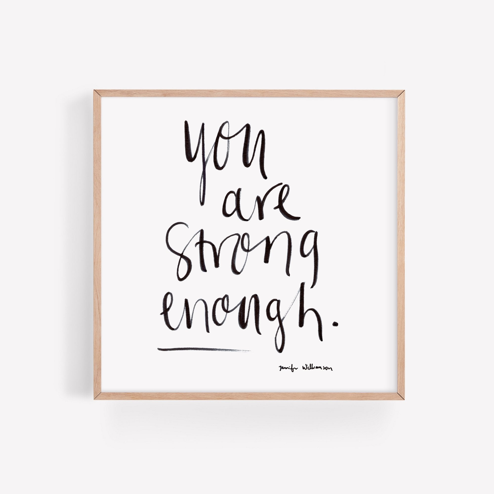 You Are Strong Enough Hand Lettered Word Art Print