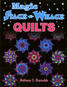 Magic Stack -n- Whack Quilts Book