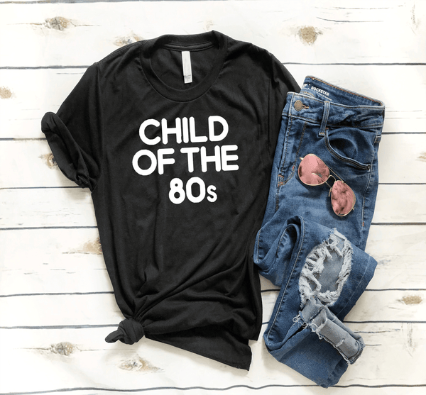 Child of the 80's T-shirt