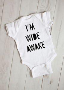 I'm Wide Awake Bodysuit/T-shirt