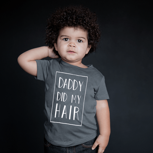 Daddy Did My Hair T-shirt