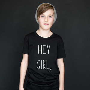 Hey Girl Boys T-shirt