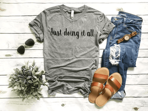 Just Doing It All T-shirt