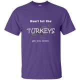 Don't let the turkeys get you down - Momism - inspirational unisex tee shirt t-shirt