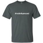 #notinfluenced - think for yourself - statement unisex tee t-shirt