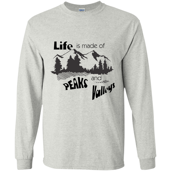 Peaks and Valleys - good times bad times - inspirational unisex long sleeve tee shirt t-shirt