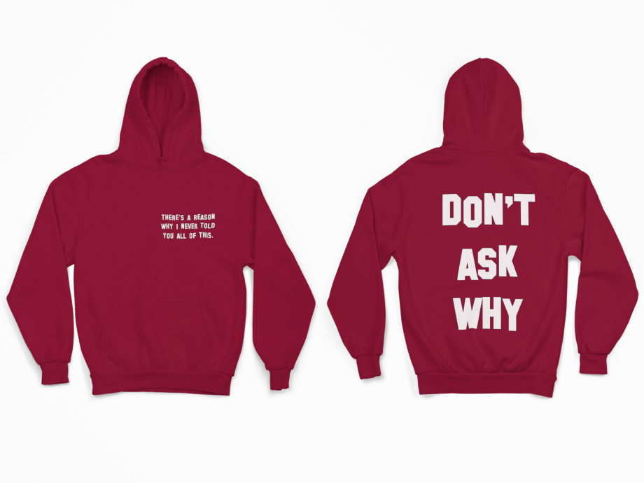 Don't Ask Why Bordo Unisex Hoodie
