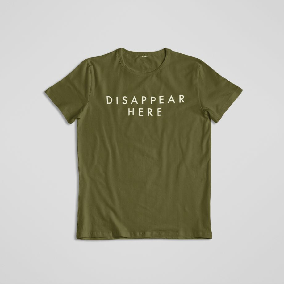 Disappear Here Unisex Tshirt