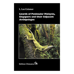 Chimaira: Lizards of Peninsular Malaysia - Creepy Critters