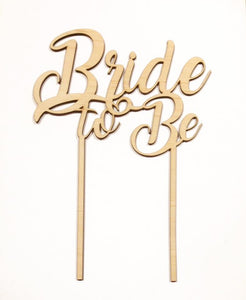 """BRIDE TO BE"" CAKE TOPPER"