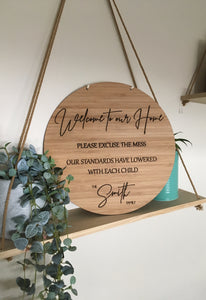 """WELCOME TO OUR HOME - PLEASE EXCUSE THE MESS"" PLAQUE"