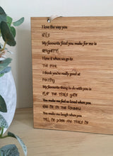 "Load image into Gallery viewer, ""I LOVE THE WAY YOU LOVE ME"" PLAQUE"
