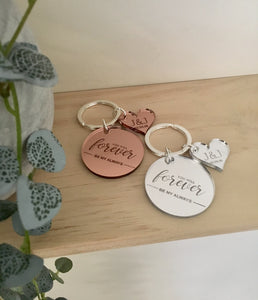 """YOU WILL FOREVER BE MY ALWAYS"" KEYRING"
