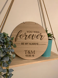 """YOU WILL FOREVER BE MY ALWAYS"" PLAQUE"