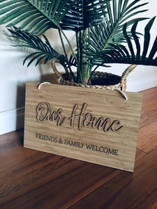 """OUR HOME - FRIENDS AND FAMILY WELCOME"" PLAQUE"