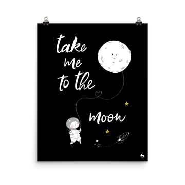 Take me to the Moon - Matte Poster