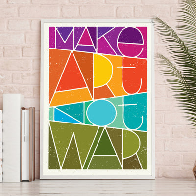 Make Art Not War Print
