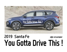 Load image into Gallery viewer, 2019 Santa Fe - YOU GOTTA DRIVE THIS