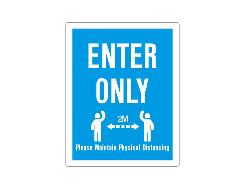 ENTER ONLY - PHYSICAL DISTANCING