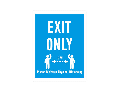EXIT ONLY - PHYSICAL DISTANCING