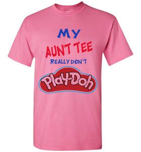 My Aunt Tee Really Don't Play-Doh (Youth)