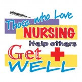 THOSE WHO LOVES NURSING HELP OTHERS GET WELL