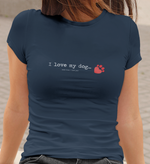I Love My Dog...More Than I Love You! - T-shirt