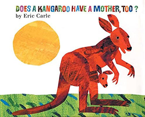 Does a Kangeroo Has a Mother too? [Boardbook]