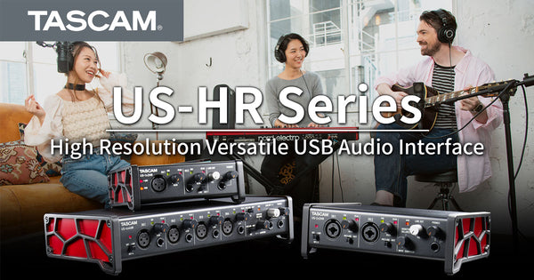 Tascam's Newly Released US-HR Audio Interfaces are In-Stock
