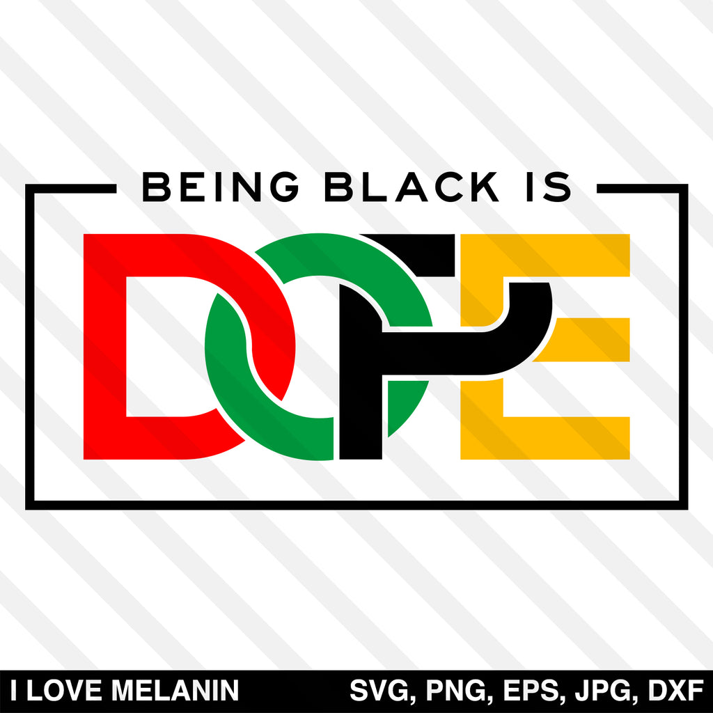Being Black Is Dope SVG