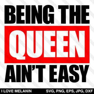 Being The Queen Ain't Easy SVG