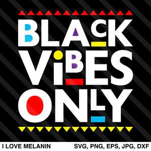 Black Vibes Only SVG
