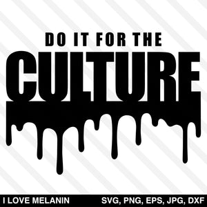 Do It For The Culture Drip SVG