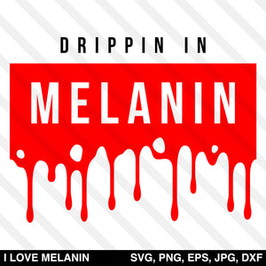 Drippin In Melanin SVG
