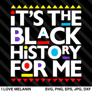 It's The Black History For Me SVG