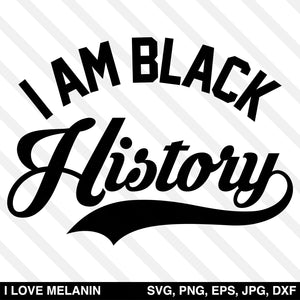 I Am Black History SVG
