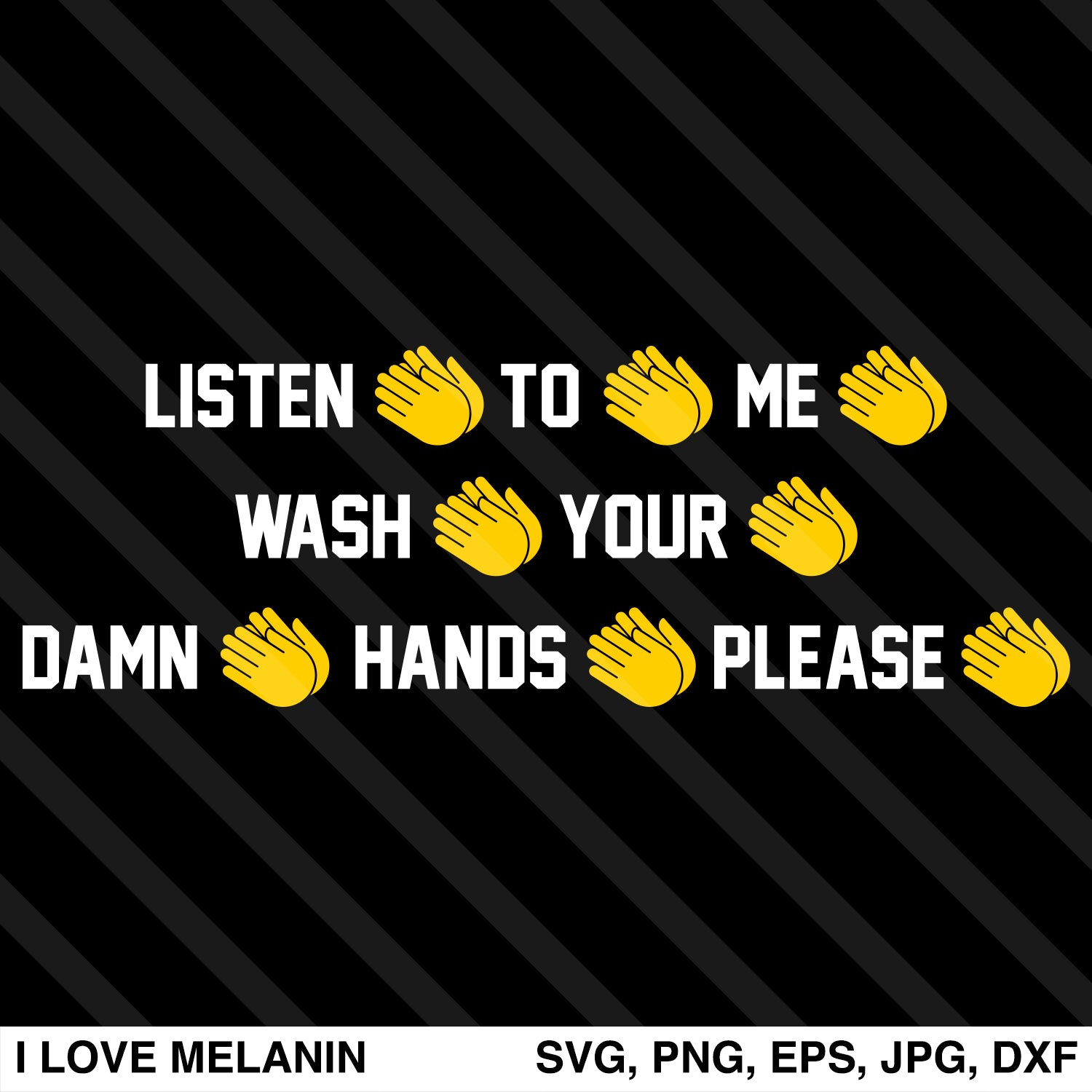 Listen To Me Wash Your Damn Hands SVG