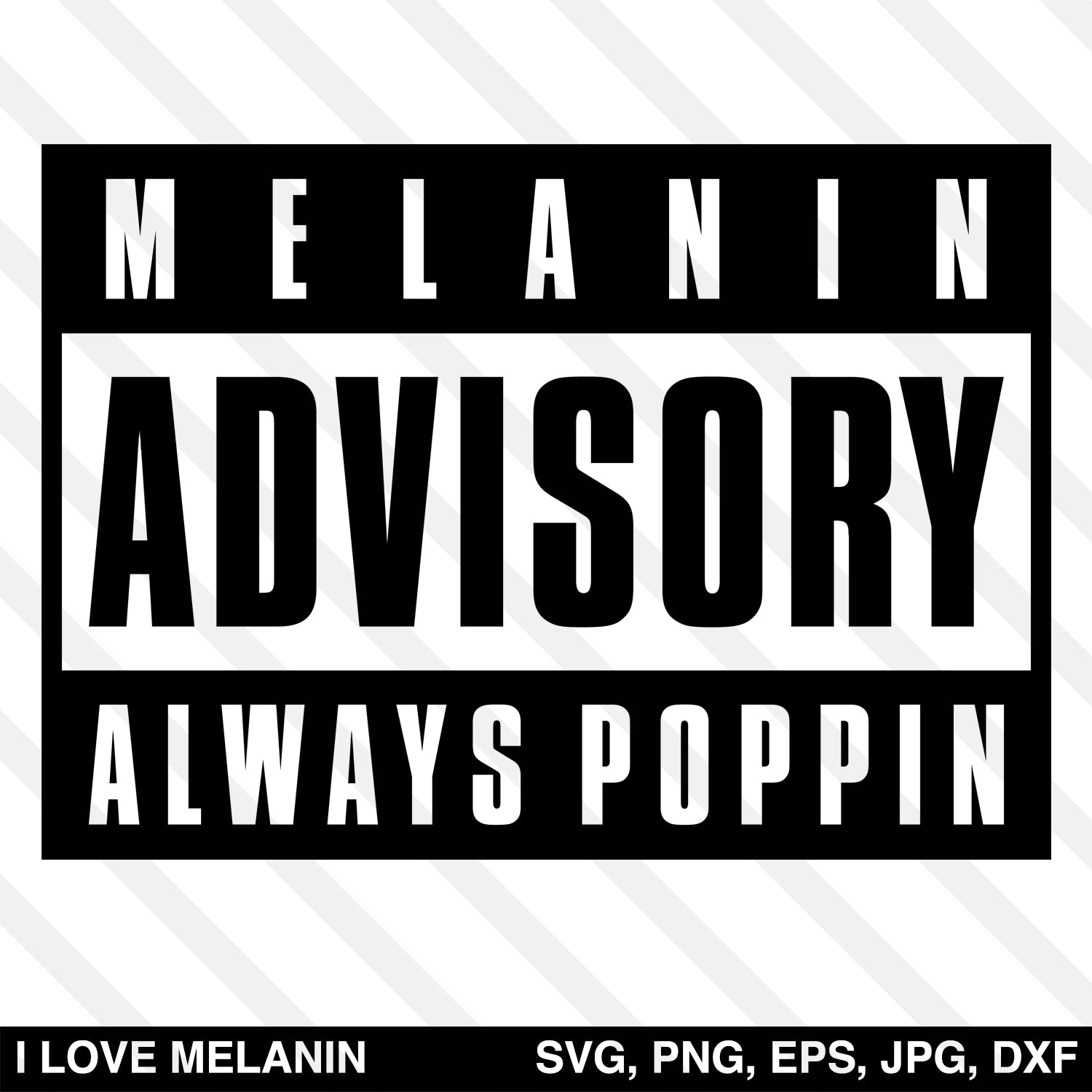 Melanin Advisory Always Poppin SVG