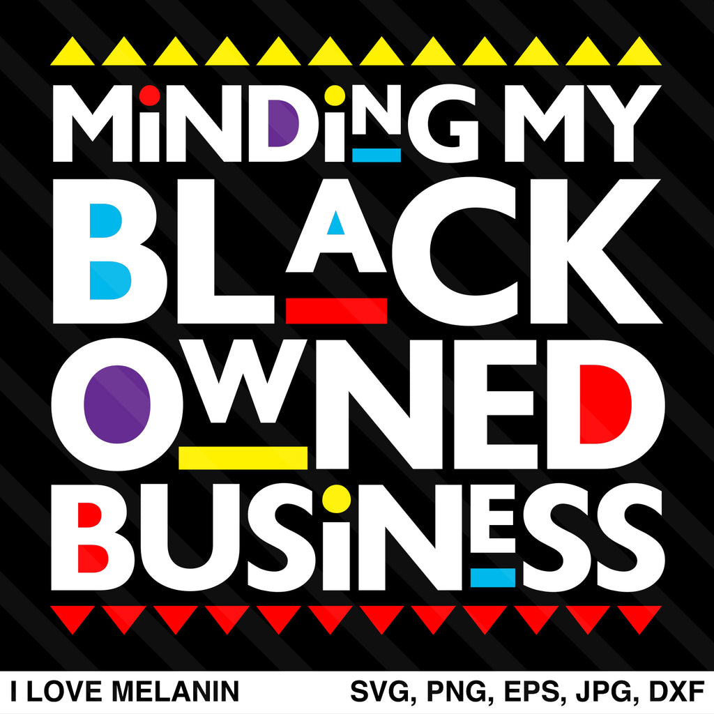 Minding My Black Owned Business SVG