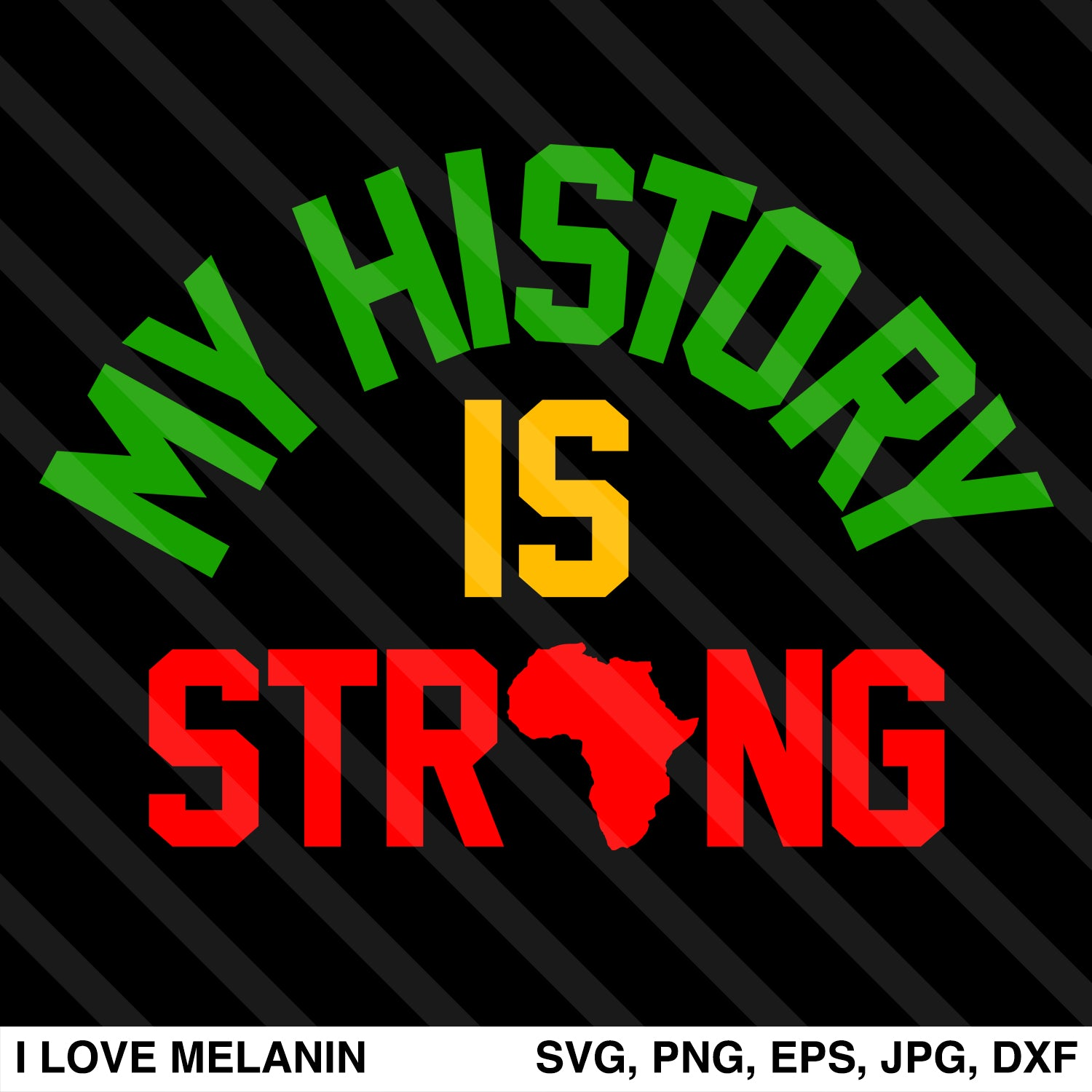 My History Is Strong SVG