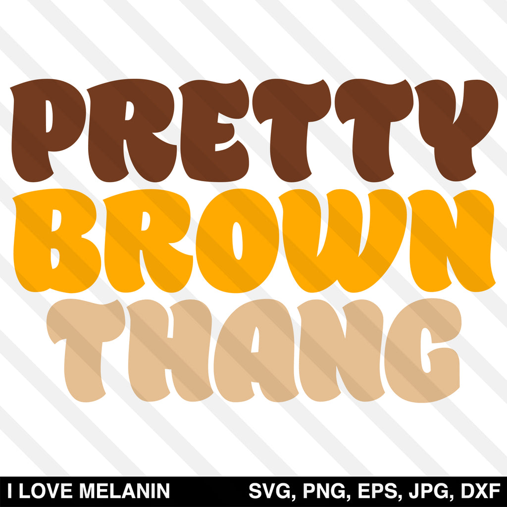 Pretty Brown Thang SVG